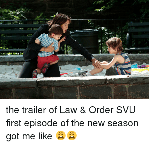 Funny, Law & Order, and Got: /1 the trailer of Law & Order SVU first episode of the new season got me like 😩😩