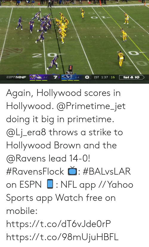 Espn, Memes, and Nfl: 10  20  2 0  20  ESFTMNF  8-2  6-4  1ST 1:37 16  1st&10 Again, Hollywood scores in Hollywood. @Primetime_jet doing it big in primetime.  @Lj_era8 throws a strike to Hollywood Brown and the @Ravens lead 14-0! #RavensFlock  📺: #BALvsLAR on ESPN 📱: NFL app // Yahoo Sports app Watch free on mobile: https://t.co/dT6vJde0rP https://t.co/98mUjuHBFL