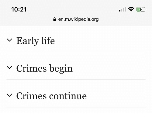 Life, Wikipedia, and Org: 10:21  en.m.wikipedia.org  Early life  Crimes begin  V  Crimes continue