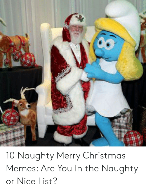 merry christmas meme: 10 Naughty Merry Christmas Memes: Are You In the Naughty or Nice List?