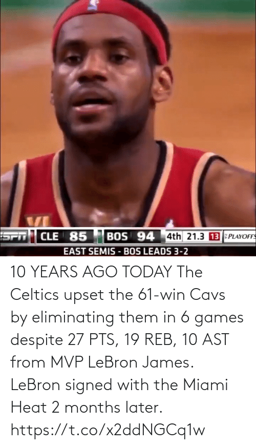 Lebron: 10 YEARS AGO TODAY The Celtics upset the 61-win Cavs by eliminating them in 6 games despite 27 PTS, 19 REB, 10 AST from MVP LeBron James.   LeBron signed with the Miami Heat 2 months later. https://t.co/x2ddNGCq1w