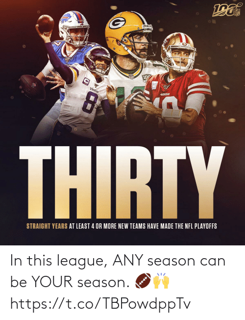 Vikings: 100  VIKINGS  49SBE  THIRTY  STRAIGHT YEARS AT LEAST 4 OR MORE NEW TEAMS HAVE MADE THE NFL PLAYOFFS In this league, ANY season can be YOUR season. 🏈🙌 https://t.co/TBPowdppTv