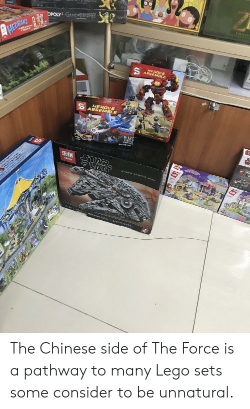 Lego, Millennium Falcon, and Chinese: 106 PS  AGIS 1  COLLECTC  ULRST ION  MOUTHIPECE  OPOLY GAMBoHRONES  The QUCK Question Game  'What Am p  HEDBANZ 7  HERDES  ASSEMBLE  253+pCs  AGES 6+  6+  1001  420+PCS  Notice  ASCEN ER  HERDES  ASSEMBLE  反造克  6-12  SY874  186+Pcs  美国上到喷气ビ机  NEW  UPORA  MMARYEL  2601  Building Block Series  TM  START  Peah  2601  PLAN  AP X2  m 265  LEPIN  ULTIMATE COLLECTOR SERIES  2602  eesecce eeaaltin  Ages  dades6+ 5132  Millennium Falcon 8445 PCS/PZS  61ZT  elslele The Chinese side of The Force is a pathway to many Lego sets some consider to be unnatural.