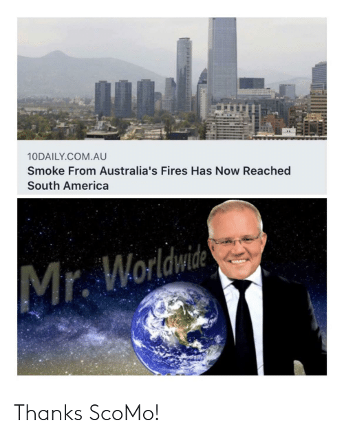 south: 10DAILY.COM.AU  Smoke From Australia's Fires Has Now Reached  South America  Mr. Worldwide Thanks ScoMo!
