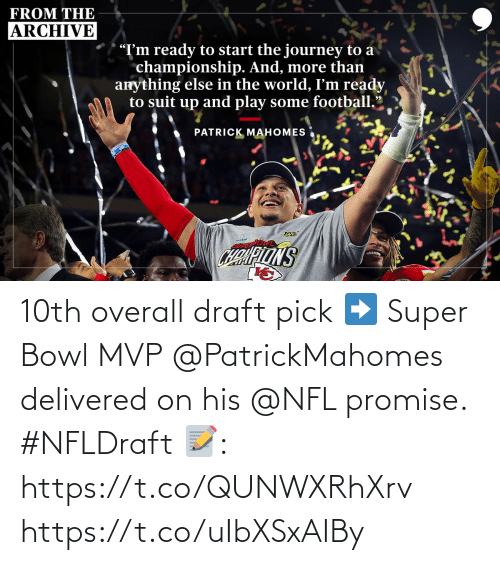 Super Bowl: 10th overall draft pick➡️ Super Bowl MVP  @PatrickMahomes delivered on his@NFL promise. #NFLDraft  📝: https://t.co/QUNWXRhXrv https://t.co/uIbXSxAIBy