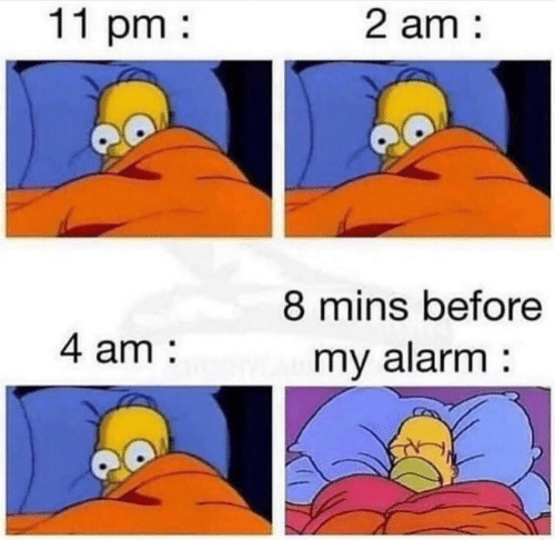 Alarm, Mins, and Before: 11 pm  2 am:  8 mins before  my alarm:  4 am