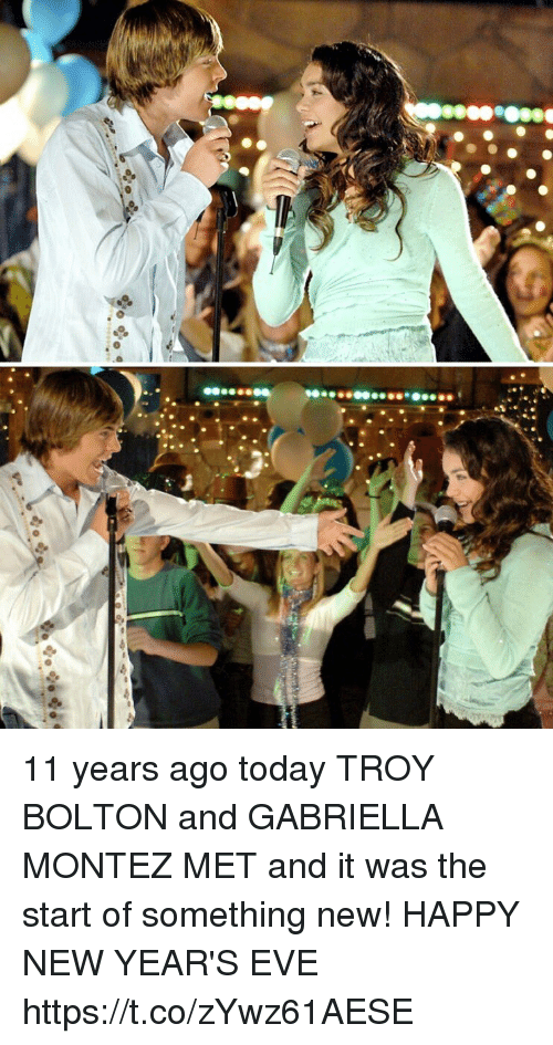 Happy New Years: 11 years ago today TROY BOLTON and GABRIELLA MONTEZ MET and it was the start of something new! HAPPY NEW YEAR'S EVE https://t.co/zYwz61AESE