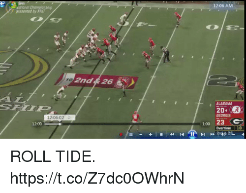 Football, Nfl, and Sports: 12:06 AM  National Championship  presented by AT&T  2nd 426  ALABAMA  20:  GEORGIA  12:06:02 D  12:00  1:00 23  Overtims 10 ROLL TIDE.   https://t.co/Z7dc0OWhrN