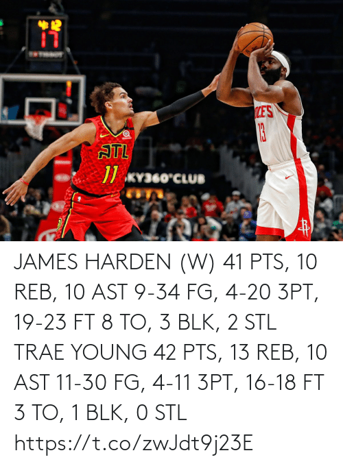 james: 12  LES  13  ATL  // KY360°CLUB JAMES HARDEN (W) 41 PTS, 10 REB, 10 AST 9-34 FG, 4-20 3PT, 19-23 FT 8 TO, 3 BLK, 2 STL  TRAE YOUNG 42 PTS, 13 REB, 10 AST 11-30 FG, 4-11 3PT, 16-18 FT 3 TO, 1 BLK, 0 STL https://t.co/zwJdt9j23E