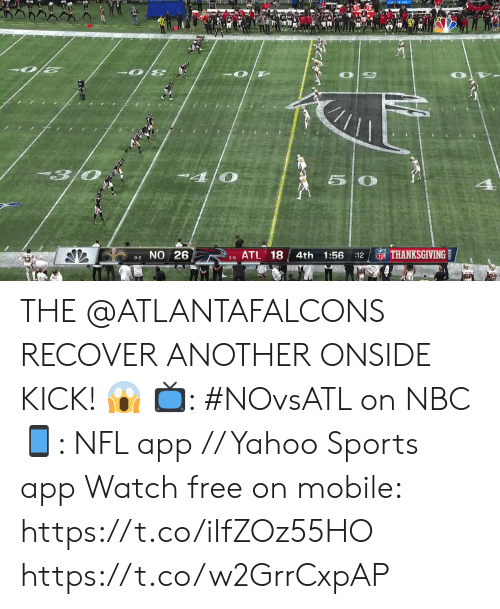 Memes, Nfl, and Sports: 13/0  50  NTHANKSGIVING  9-2 NO 26  ATL 18  4th  1:56  :12  NFL  3-8 THE @ATLANTAFALCONS RECOVER ANOTHER ONSIDE KICK! 😱   📺: #NOvsATL on NBC 📱: NFL app // Yahoo Sports app Watch free on mobile: https://t.co/iIfZOz55HO https://t.co/w2GrrCxpAP