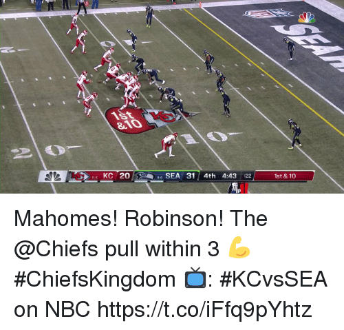 Memes, Chiefs, and 🤖: 13 KC 20  SEA 31 4th 4:43:22  1st & 10  8-6 Mahomes! Robinson!  The @Chiefs pull within 3 💪 #ChiefsKingdom  📺: #KCvsSEA on NBC https://t.co/iFfq9pYhtz