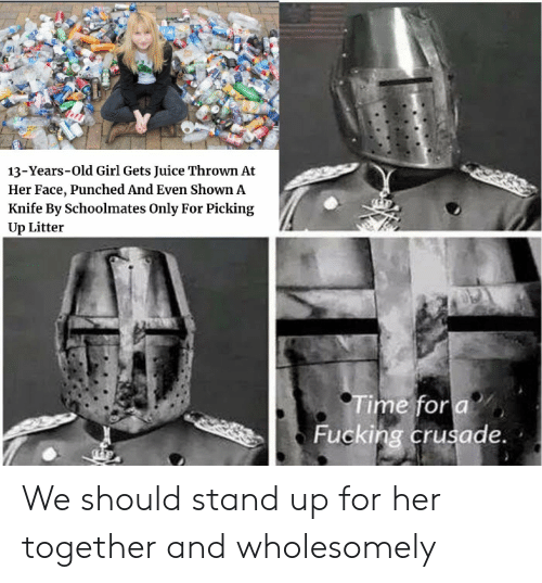 Fucking, Juice, and Girl: 13-Years-Old Girl Gets Juice Thrown At  Her Face, Punched And Even Shown A  Knife By Schoolmates Only For Picking  Up Litter  Time fora  Fucking crusade. We should stand up for her together and wholesomely