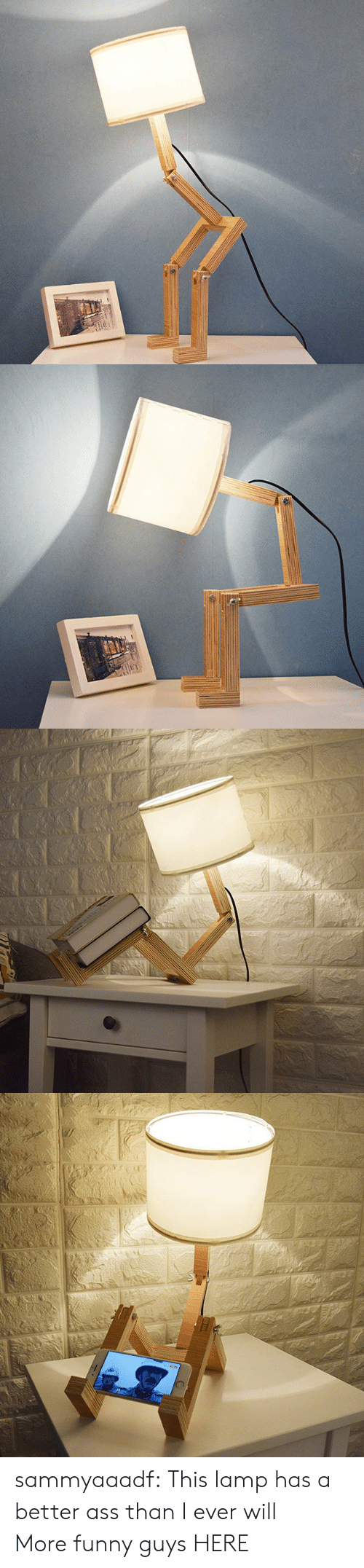 Ass, Funny, and Tumblr: 130C sammyaaadf: This lamp has a better ass than I ever will:) More funny guys HERE