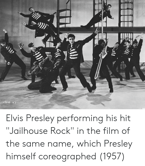 "Elvis Presley, Film, and Elvis: 1313 Elvis Presley performing his hit ""Jailhouse Rock"" in the film of the same name, which Presley himself coreographed (1957)"