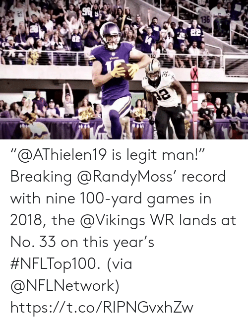 """the vikings: 136  22 """"@AThielen19 is legit man!""""  Breaking @RandyMoss' record with nine 100-yard games in 2018, the @Vikings WR lands at No. 33 on this year's #NFLTop100.  (via @NFLNetwork) https://t.co/RIPNGvxhZw"""