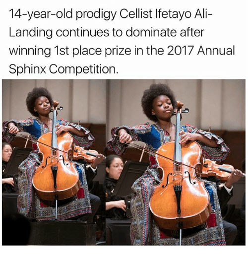 Ali, Memes, and Prodigy: 14-year-old prodigy Cellist lfetayo Ali  Landing continues to dominate after  winning 1st place prize in the 2017 Annual  Sphinx Competition.