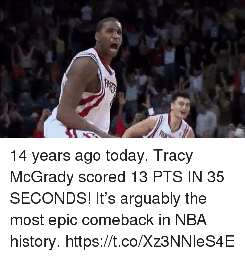 Memes, Nba, and History: 14 years ago today, Tracy McGrady scored 13 PTS IN 35 SECONDS!  It's arguably the most epic comeback in NBA history.    https://t.co/Xz3NNIeS4E