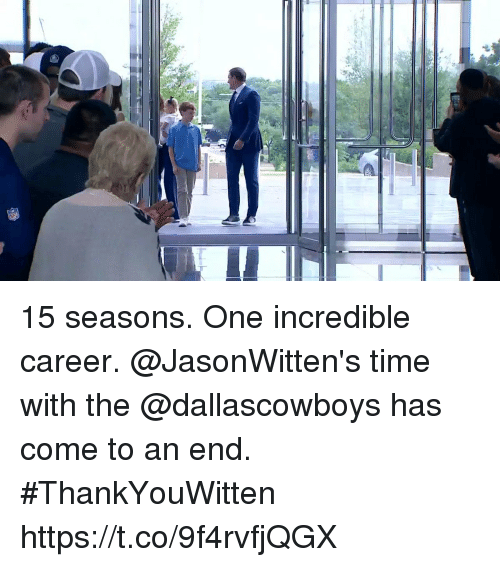 Memes, Time, and 🤖: 15 seasons. One incredible career.  @JasonWitten's time with the @dallascowboys has come to an end. #ThankYouWitten https://t.co/9f4rvfjQGX