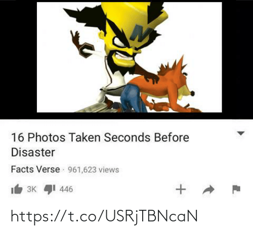 seconds: 16 Photos Taken Seconds Before  Disaster  Facts Verse 961,623 views  3K I 446 https://t.co/USRjTBNcaN