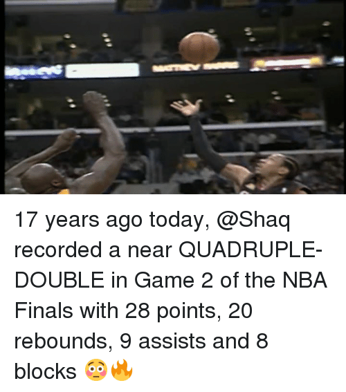 Finals, Nba, and Shaq: 17 years ago today, @Shaq recorded a near QUADRUPLE-DOUBLE in Game 2 of the NBA Finals with 28 points, 20 rebounds, 9 assists and 8 blocks 😳🔥