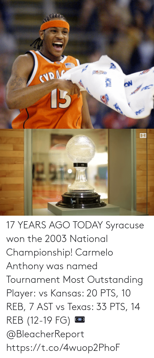 17 years: 17 YEARS AGO TODAY Syracuse won the 2003 National Championship!  Carmelo Anthony was named Tournament Most Outstanding Player:  vs Kansas: 20 PTS, 10 REB, 7 AST vs Texas: 33 PTS, 14 REB (12-19 FG)  📼 @BleacherReport  https://t.co/4wuop2PhoF
