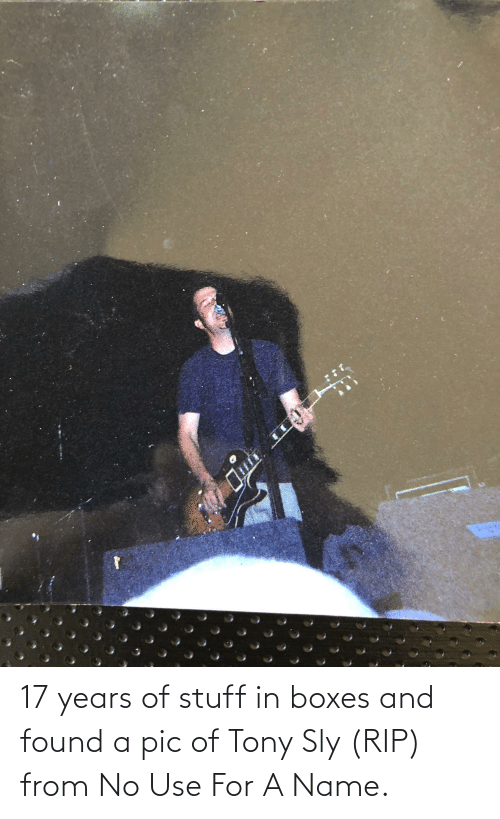 17 years: 17 years of stuff in boxes and found a pic of Tony Sly (RIP) from No Use For A Name.