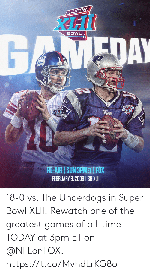 Super Bowl: 18-0 vs. The Underdogs in Super Bowl XLII.  Rewatch one of the greatest games of all-time TODAY at 3pm ET on @NFLonFOX. https://t.co/MvhdLrKG8o