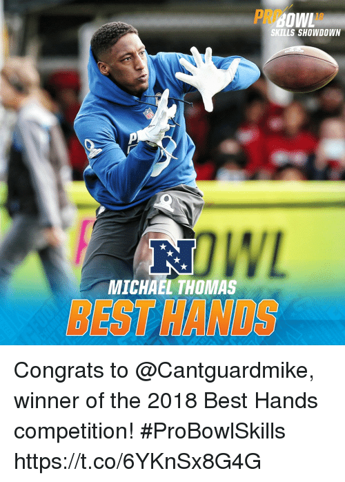 Memes, Best, and Michael: 18  SKILLS SHOWDOWN  WL  3J  BEST HANDS  MICHAEL THOMAS Congrats to @Cantguardmike, winner of the 2018 Best Hands competition! #ProBowlSkills https://t.co/6YKnSx8G4G