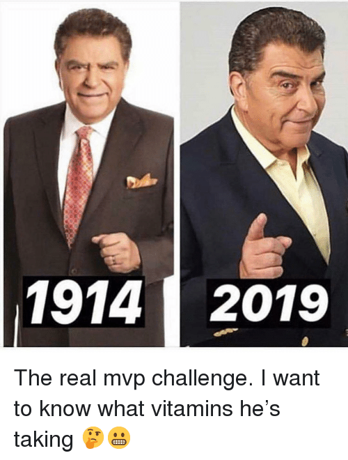 The Real Mvp: 1914 2019 The real mvp challenge. I want to know what vitamins he's taking 🤔😬