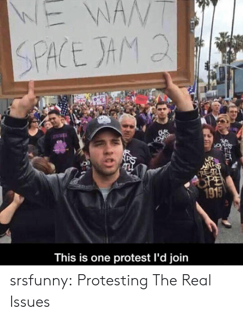 Protest, Tumblr, and Blog: 1915  This is one protest l'd join srsfunny:  Protesting The Real Issues