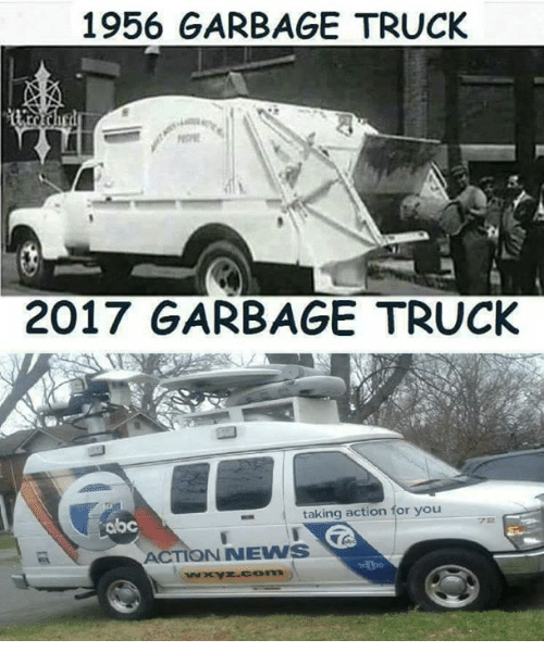 Abc, Memes, and 🤖: 1956 GARBAGE TRUCK  2017 GARBAGE TRUCK  abc  taking action for you  ACTIONNEWS
