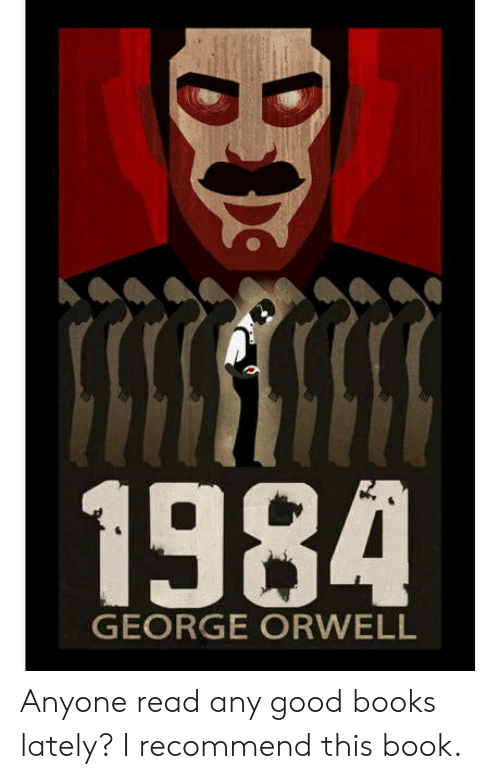 Books, Book, and Good: 1980  GEORGE ORWELL Anyone read any good books lately? I recommend this book.