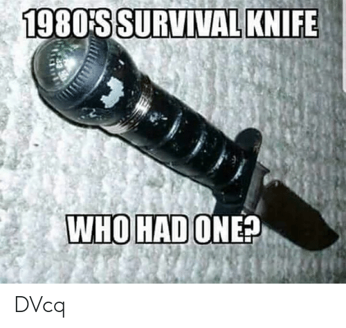 Memes, 🤖, and Survival: 1980S SURVIVAL KNIFE DVcq