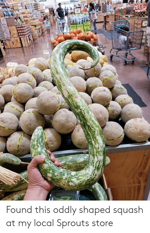 Sprouts, Local, and Squash: $199  IEST  wr  AAET  $1.29  ACD  AY ATTCO  TICINS  OANICA  NMONK HOONINV NMORD  ACDAITCAN  ORGANICALTY C  RGENCALLY GROW  h  OED TY  ORGANICALLY GROWN  ORGENICALLY GROWN  OED ITHINT0 Found this oddly shaped squash at my local Sprouts store