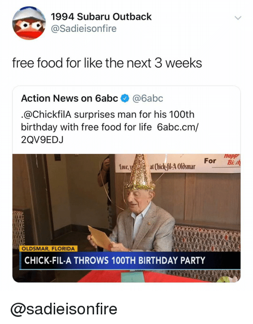 Birthday, Chick-Fil-A, and Food: 1994 Subaru Outback  @Sadieisonfire  free food for like the next 3 weeks  Action News on 6abc@6abc  @ChickfilA surprises man for his 100th  birthday with free food for life 6abc.cm/  2QV9EDJ  Hap  For Bi  Love,yat Chick-fil-A Oldsmar  OLDSMAR, FLORIDA  CHICK-FIL-A THROWS 10OTH BIRTHDAY PARTY @sadieisonfire