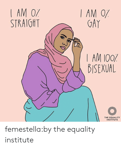 Target, Tumblr, and Blog: 1AM0%  STRAIGHT  1AM0%  GAY  BISEXUAL  THE EQUALITY  INSTITUTE femestella:by the equality institute