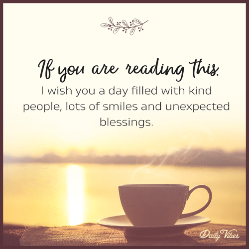 Memes, Blessings, and Smiles: 1f you ane veadng Thu.  I wish you a day filled with kind  people, lots of smiles and unexpected  blessings.