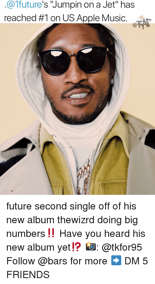 "New Album: @1future's Jumpin on a Jet"" has  reached #1 on US Apple Music. future second single off of his new album thewizrd doing big numbers‼️ Have you heard his new album yet⁉️ 📸: @tkfor95 Follow @bars for more ➡️ DM 5 FRIENDS"