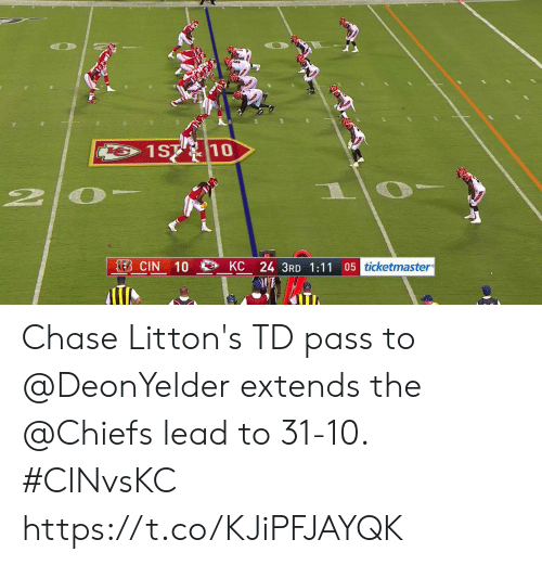 Memes, Chase, and Chiefs: 1ST 10  2  EB CIN  05 ticketmaster  KC 24 3RD 1:11  10 Chase Litton's TD pass to @DeonYelder extends the @Chiefs lead to 31-10. #CINvsKC https://t.co/KJiPFJAYQK