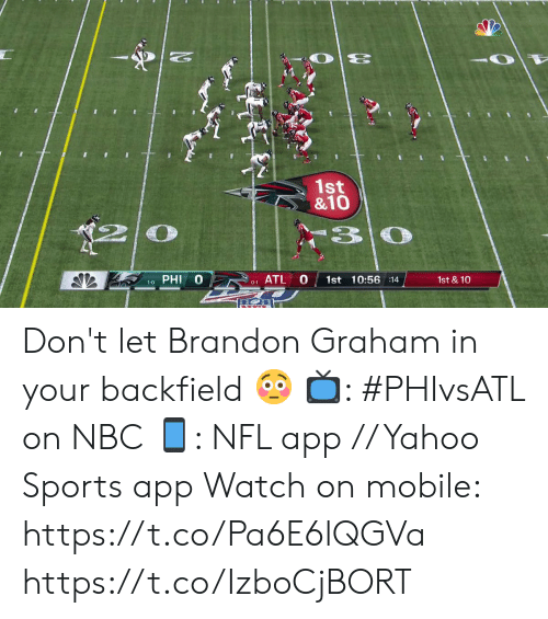 Memes, Nfl, and Sports: 1st  &10  3 0  PHI  ATL  1st 10:56 :14  1st & 10  1-0  0-1 Don't let Brandon Graham in your backfield 😳  📺: #PHIvsATL on NBC 📱: NFL app // Yahoo Sports app Watch on mobile: https://t.co/Pa6E6lQGVa https://t.co/IzboCjBORT
