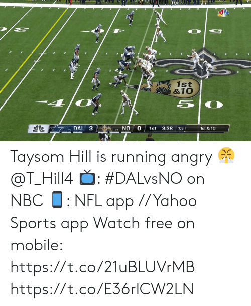 Memes, Nfl, and Sports: 1st  &10  5  DAL 3  NO  3:38  1st  1st & 10  :08  2-1 Taysom Hill is running angry ? @T_Hill4  ?: #DALvsNO on NBC ?: NFL app // Yahoo Sports app Watch free on mobile: https://t.co/21uBLUVrMB https://t.co/E36rlCW2LN