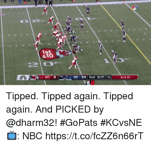 Memes, 🤖, and Nbc: 1st  &10  NE 24 2nd 0:17 :08  1st &10 Tipped. Tipped again. Tipped again.  And PICKED by @dharm32! #GoPats #KCvsNE  📺: NBC https://t.co/fcZZ6n66rT