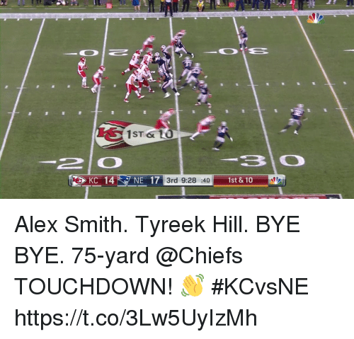 Memes, Chiefs, and Alex Smith: 1ST &  2 O  3rd 9:28 :40  1st & 10 Alex Smith. Tyreek Hill.  BYE BYE.  75-yard @Chiefs TOUCHDOWN! 👋 #KCvsNE https://t.co/3Lw5UyIzMh