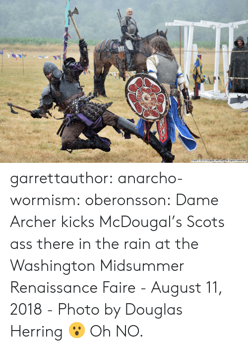 Ass, Target, and Tumblr: 2-0.  Photo 2018 Douglas Herring All Rights Reserved garrettauthor:  anarcho-wormism:  oberonsson: Dame Archer kicks McDougal's Scots ass there in the rain at the Washington Midsummer Renaissance Faire - August 11, 2018 - Photo by Douglas Herring  😮   Oh NO.