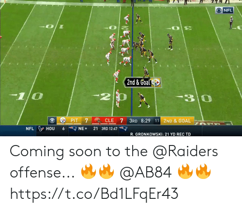 Memes, Soon..., and Goal: 2  30  PIT 7  CLE 7 3RD 8:29 11 2ND & GOAL  NFLIY HOU 6 7  NE. 21 3RD 12:47  R. GRI: 21 YD REC TD  RONKOWSK Coming soon to the @Raiders offense...  🔥🔥 @AB84 🔥🔥 https://t.co/Bd1LFqEr43