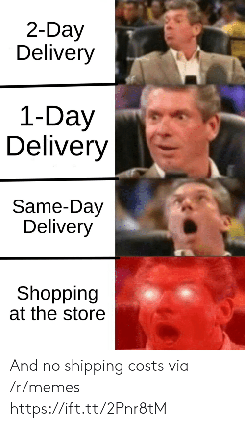 Costs: 2-Day  Delivery  1-Day  Delivery  Same-Day  Delivery  Shopping  at the store And no shipping costs via /r/memes https://ift.tt/2Pnr8tM