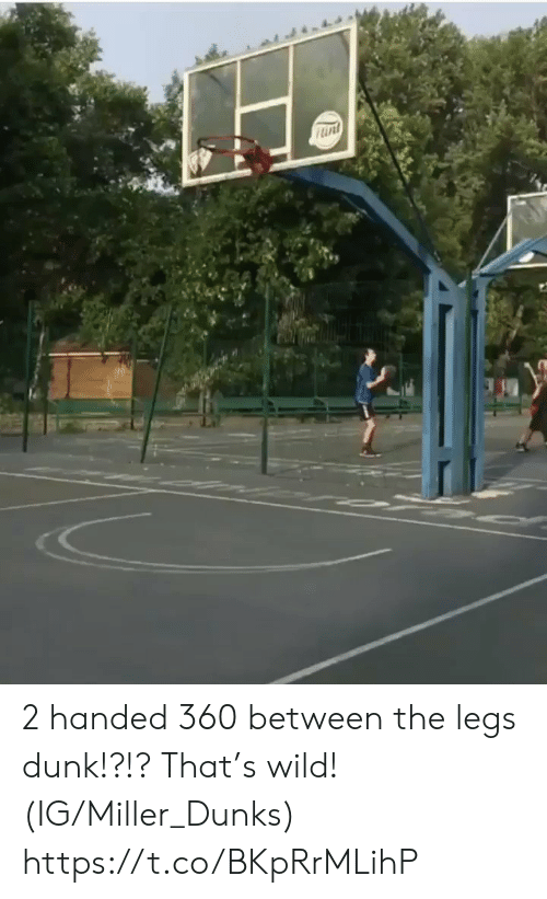 Dunk, Memes, and Wild: 2 handed 360 between the legs dunk!?!? That's wild! (IG/Miller_Dunks) https://t.co/BKpRrMLihP