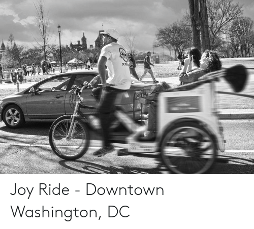 Washington Dc, Joy, and Washington: 2 Joy Ride - Downtown Washington, DC