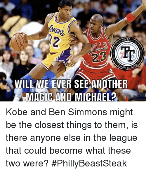 Kobe, Magic, and Michael: 2  WILL ME EVER SEE ANOTHER  MAGIC AND MICHAEL? Kobe and Ben Simmons might be the closest things to them, is there anyone else in the league that could become what these two were? #PhillyBeastSteak