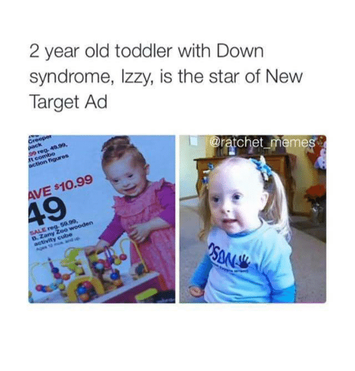 Funny, Ratchet, and Target: 2 year old toddler with Down  syndrome, Izzy, is the star of New  Target Ad  @ratchet memes  figures  t co  AVE s10.99  5000,